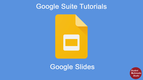 Thumbnail for entry Google Slides Introduction