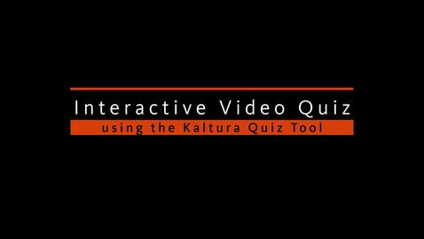 Thumbnail for entry Adding an Interactive  Video Quiz