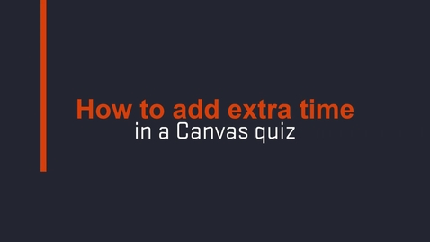 Thumbnail for entry How to Add Extra Time to a Canvas Quiz