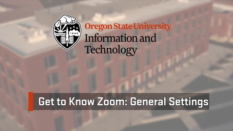 Thumbnail for entry Zoom: General Settings