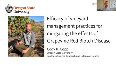 Thumbnail for entry Grapevine Red Blotch Disease Webinar:  Cody Copp, OSU