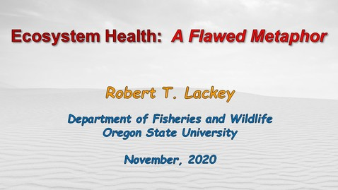 Thumbnail for entry Ecosystem Health:  A Flawed Metaphor for Science