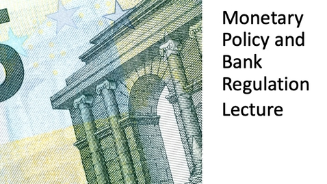 Thumbnail for entry Monetary Policy and Bank Regulation