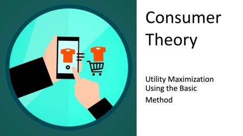 Thumbnail for entry Consumer Choice - Utility Maximization Using the Basic Method