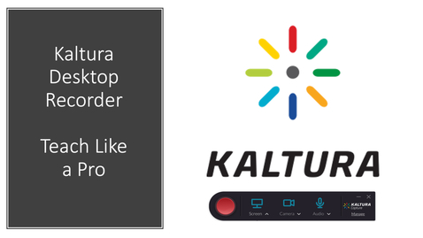Kaltura Desktop Recorder - Teach Like a Pro (04-09-2020) 8AM