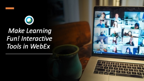 Thumbnail for entry Make Learning Fun! Interactive Tools in WebEx (Chat & WebEX Whiteboard)