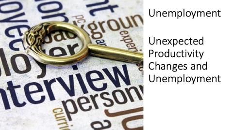 Thumbnail for entry Unemployment - Unexpected Productivity Changes and Unemployment