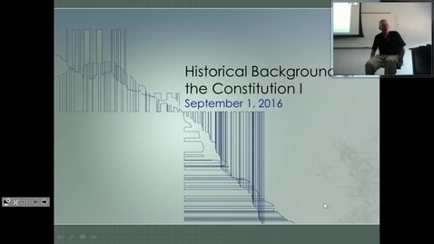 Thumbnail for entry Historical Background of the U.S. Constitution I: Professor Tannahill's Lecture of September 1, 2016