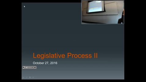 Thumbnail for entry Legislative Process II: Professor Tannahill's Lecture of October 27, 2016