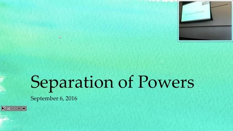 Thumbnail for entry Separation of Powers: Professor Tannahill's Lecture of September 6, 2016