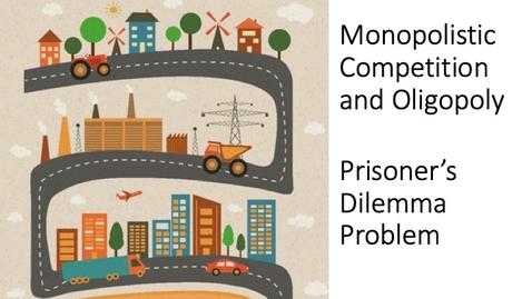 Thumbnail for entry Oligopoly - Prisoner's Dillemma Problem