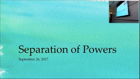 Thumbnail for entry Separation of Powers: Professor Tannahill's Lecture of September 26, 2017