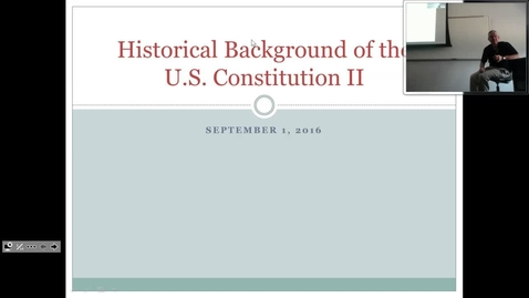 Thumbnail for entry Historical Background of the U.S. Constitution II: Professor Tannahill's Lecture of September 1, 2016