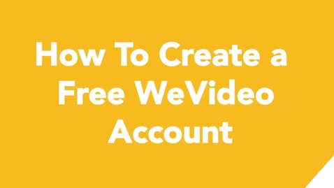 Thumbnail for entry 01 How To Create a Free WeVideo Account (1)