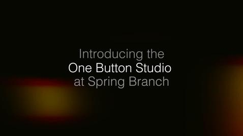 Thumbnail for entry Introducing the One Button Studio at Spring Branch