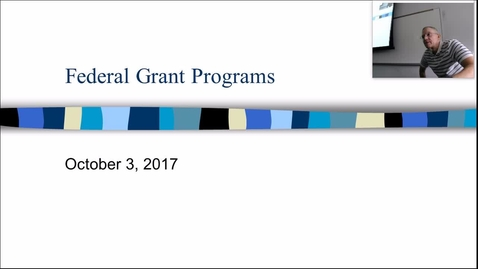Thumbnail for entry Federal Grant Programs: Professor Tannahill's Lecture of Otober 3, 2017