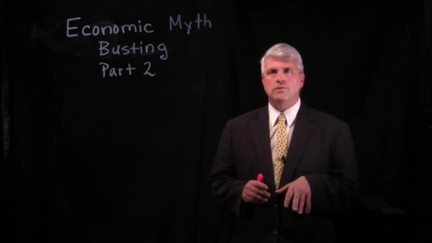 Thumbnail for entry Economic Myth Busting - Part 2.mov