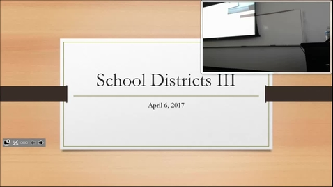 Thumbnail for entry School Districts III: Professor Tannahill's Lecture of April 6, 2017