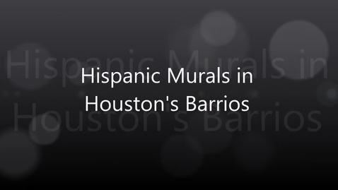 Thumbnail for entry Hispanic Murals in Houston's Barrios
