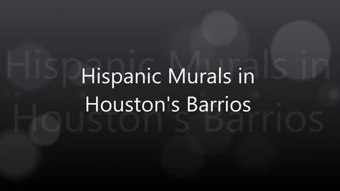 Thumbnail for entry Hispanic Murals in Houston's Barrios