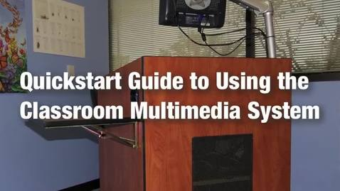 Thumbnail for entry Quick Start: Classroom Multimedia Systems