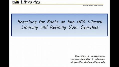Thumbnail for entry Searching for Books at the HCC Library- Limiting & Refining Your Searches