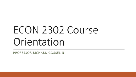Thumbnail for entry Econ 2302 F8B Course Orientation