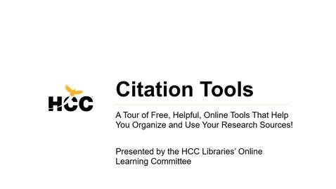 Thumbnail for entry HCC Library Webinar - Citation Tools - Staff Training Version
