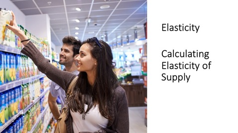 Thumbnail for entry Elasticity - Calculating Elasticity of Supply