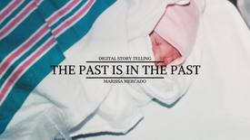 Thumbnail for entry Marissa Mercado- The Past Is In The Past