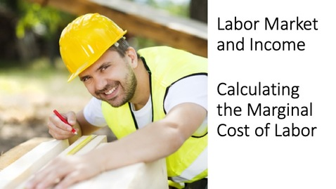 Thumbnail for entry Labor Markets and Income - Calculating the Marginal Cost of Labor