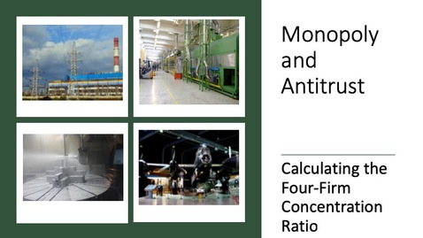 Thumbnail for entry Monopoly and Antitrust - The Four-Firm Concentration Ratio.mp4