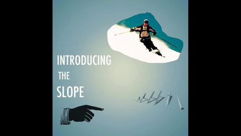 Thumbnail for entry Introduction to the Slope, Pt. 1