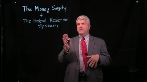 Thumbnail for entry The Money Supply and the Federal Reserve System