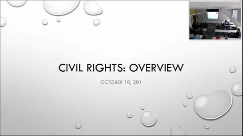 Thumbnail for entry Civil Rights Overview: Professor Tannahill's Lecture of October 10, 2017