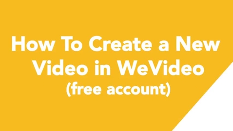 Thumbnail for entry 02 How To Create a New Video in WeVideo (free account)