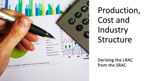 Thumbnail for entry Costs, Production and Industry Structure - Deriving the LRAC from the SRAC