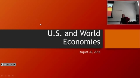 Thumbnail for entry U.S. and World Economies: Professor Tannahill's Lecture of August 30, 2016