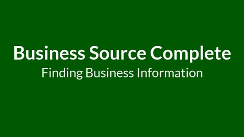 Thumbnail for entry Business Source Complete - Finding Business Info