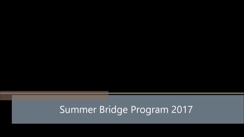 Thumbnail for entry Summer Bridge Program 2017