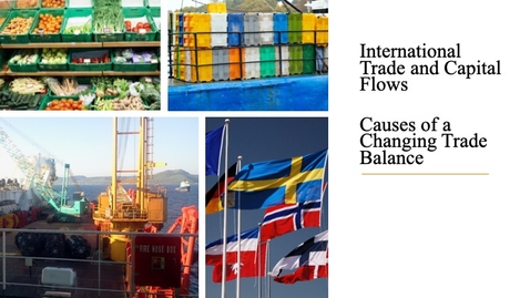 Thumbnail for entry International Trade and Capital Flows - Causes of a Changing Trade Balance
