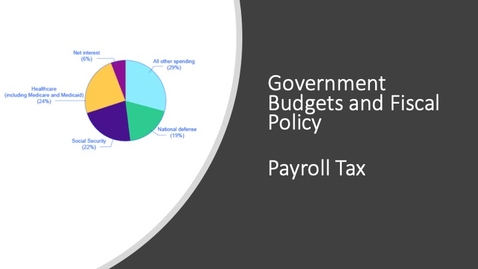 Thumbnail for entry Government Budgets and Fiscal Policy - Payroll Tax