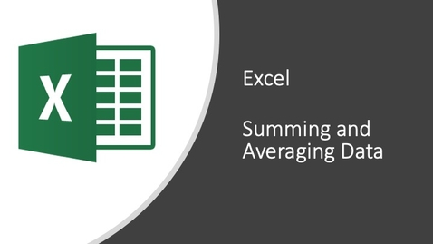 Thumbnail for entry Excel - Summing and Averaging Data