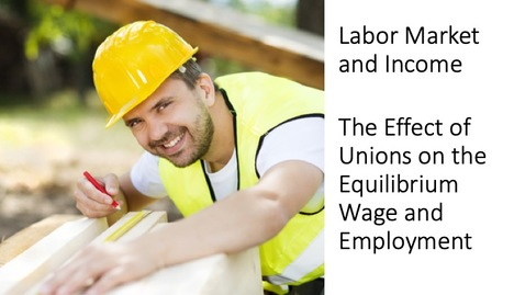 Thumbnail for entry Labor Market and Income - The Effect of Unions on Employment and Wages