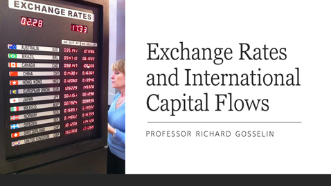 Thumbnail for entry Exchange Rates and International Capital Flows - Spring 2020