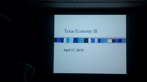 Thumbnail for entry Texas Economy III: Professor Tannahill's Lecture of April 17, 2014
