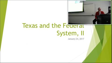 Thumbnail for entry Texas in the Federal System II: Professor Tannahill's Lecture of January 26, 2017