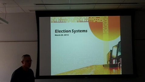 Thumbnail for entry City Election Systems: Professor Tannahill's Lecture of March 25, 2014