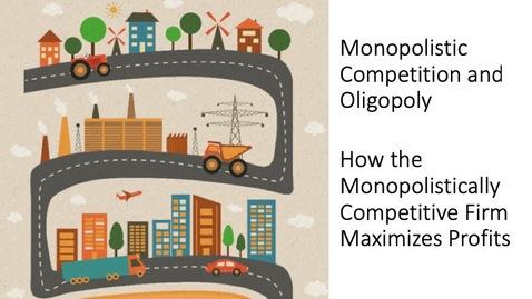 Thumbnail for entry Oligopoly - How the Monopolistic Competitor Maximizes Profit