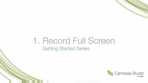 Thumbnail for entry Camtasia Studio: Record Full Screen